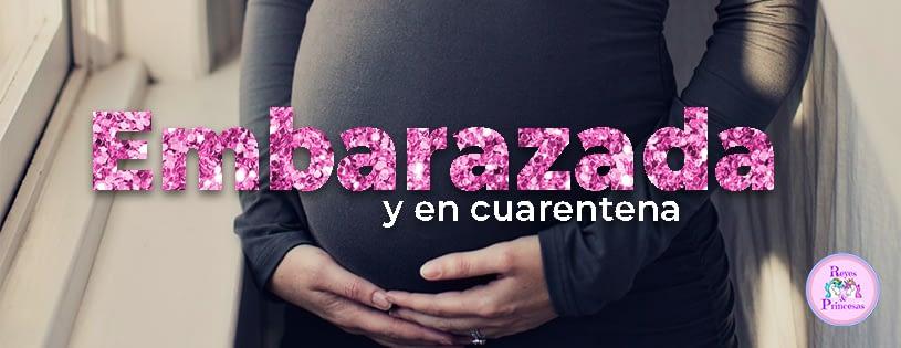 Embarazada y en cuarentena